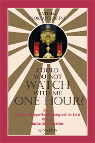 Buchempfehlung von heilige-eucharistie.de: Could You Not Watch with Me One Hour? - How to Cultivate a Deeper Relationship with the Lord through Eucharistic Adoration